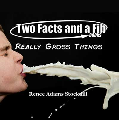 Two Facts and a Fib: Really Gross Things