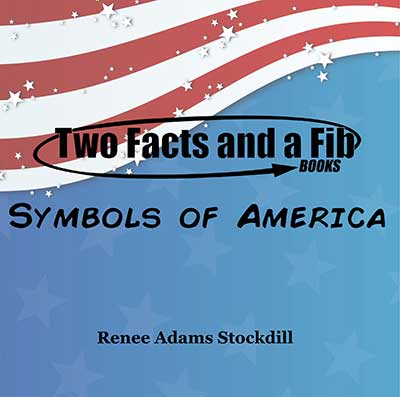 Two Facts and a Fib: Symbols of America