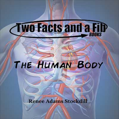Two Facts and a Fib: The Human Body