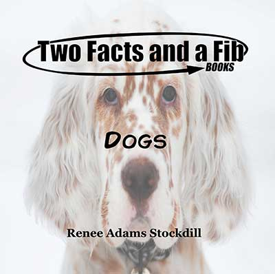 Two Facts and a Fib: Dogs