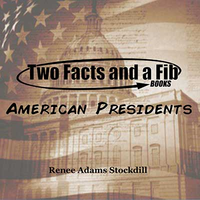 Two Facts and a Fib: American Presidents
